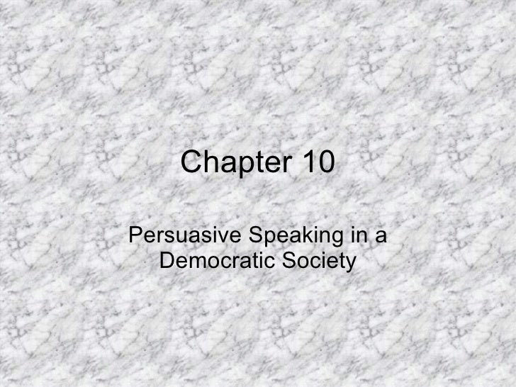 Chapter 10 Persuasive Speaking in a Democratic Society