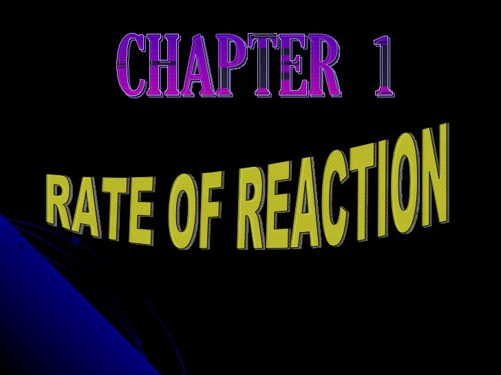 CHAPTER  1 RATE OF REACTION