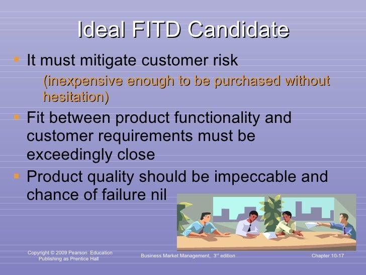 Ideal FITD Candidate <ul><li>It must mitigate customer risk </li></ul><ul><ul><li>(inexpensive enough to be purchased with...