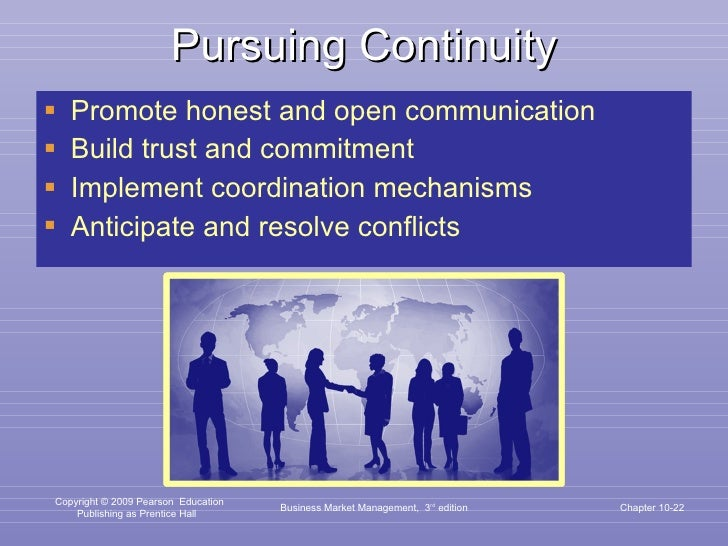 Pursuing Continuity <ul><li>Promote honest and open communication </li></ul><ul><li>Build trust and commitment </li></ul><...