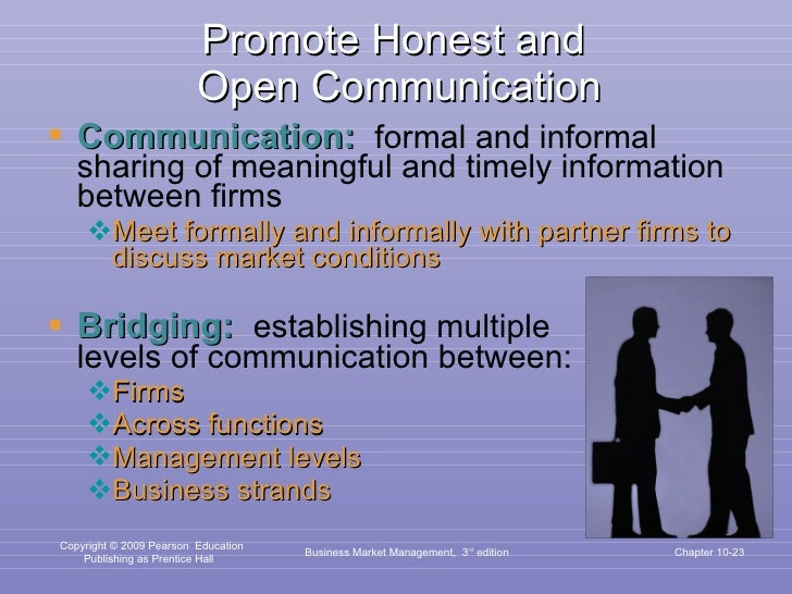 Promote Honest and  Open Communication <ul><li>Communication:  formal and informal sharing of meaningful and timely inform...