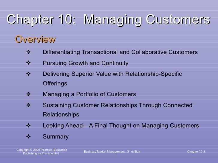 Chapter 10:  Managing Customers <ul><li>Overview </li></ul><ul><ul><li>Differentiating Transactional and Collaborative Cus...