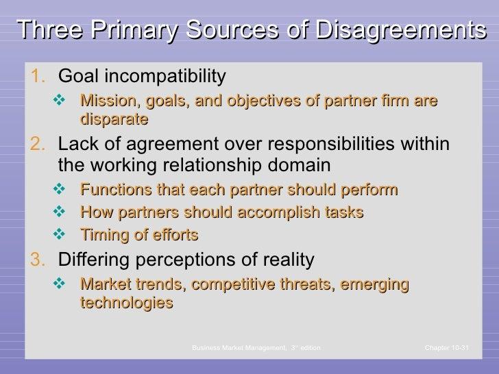 Three Primary Sources of Disagreements <ul><li>Goal incompatibility </li></ul><ul><ul><li>Mission, goals, and objectives o...