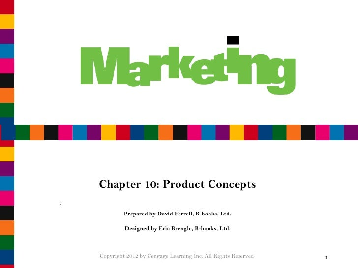 Chapter 10: Product Concepts Prepared by David Ferrell, B-books, Ltd. Designed by Eric Brengle, B-books, Ltd. Copyright 20...