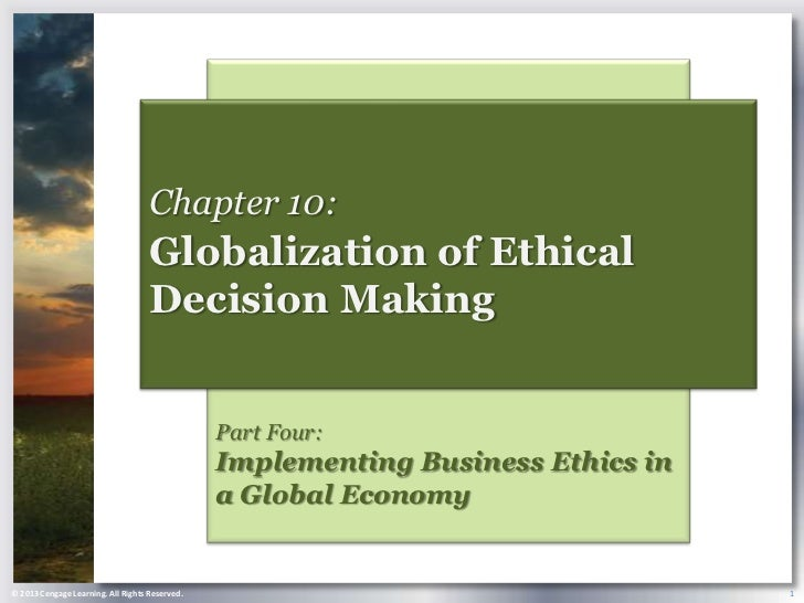 Chapter 10:                                    Globalization of Ethical                                    Decision Making...