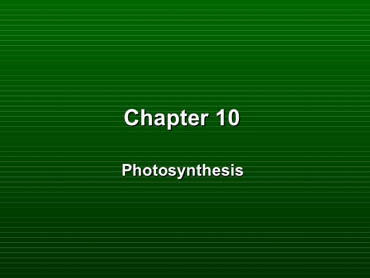 Chapter 10Photosynthesis