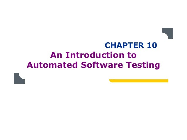 CHAPTER 10    An Introduction toAutomated Software Testing