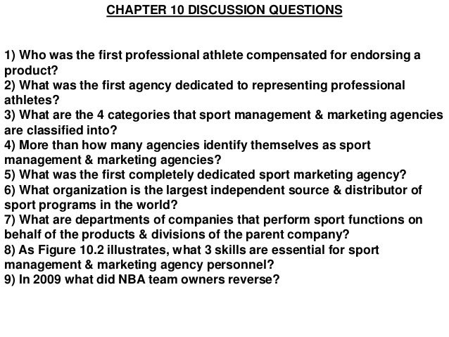CHAPTER 10 DISCUSSION QUESTIONS1) Who was the first professional athlete compensated for endorsing aproduct?2) What was th...
