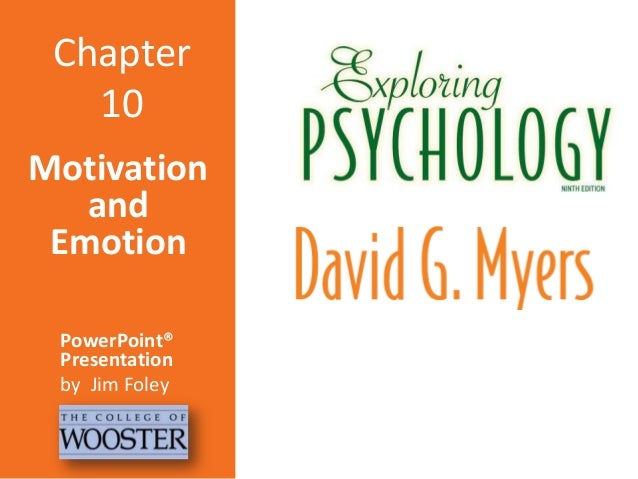 Chapter 10 Motivation and Emotion PowerPoint® Presentation by Jim Foley