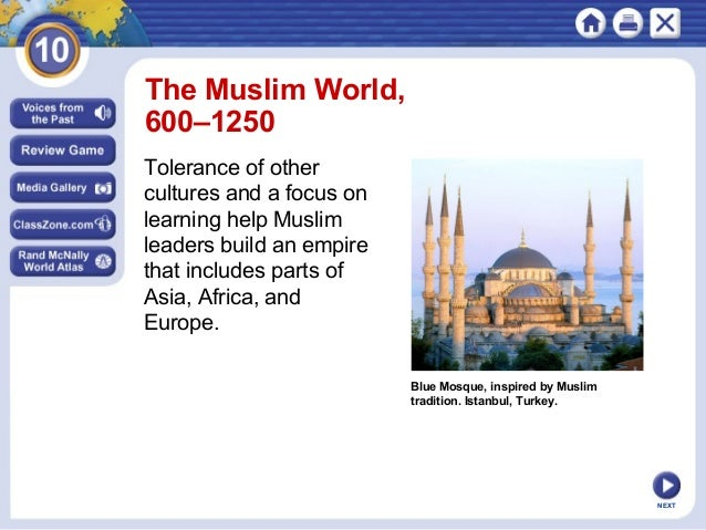 The Muslim World, 600–1250 Tolerance of other cultures and a focus on learning help Muslim leaders build an empire that in...