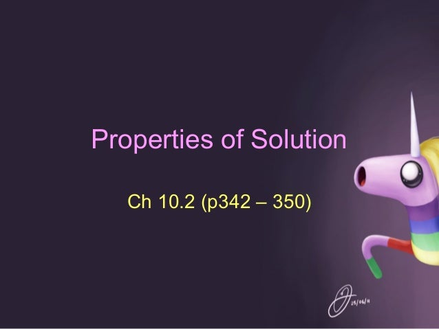Properties of Solution Ch 10.2 (p342 – 350)