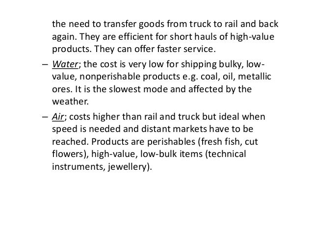 the need to transfer goods from truck to rail and back again. They are efficient for short hauls of high-value products. T...