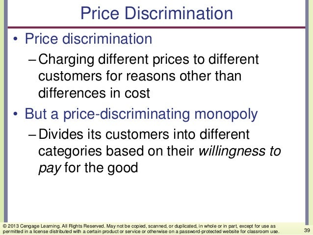 Price Discrimination • Price discrimination –Charging different prices to different customers for reasons other than diffe...