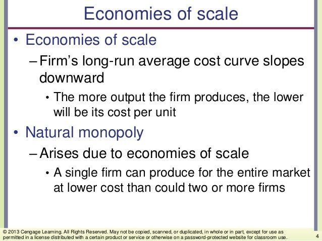 Economies of scale • Economies of scale –Firm's long-run average cost curve slopes downward • The more output the firm pro...
