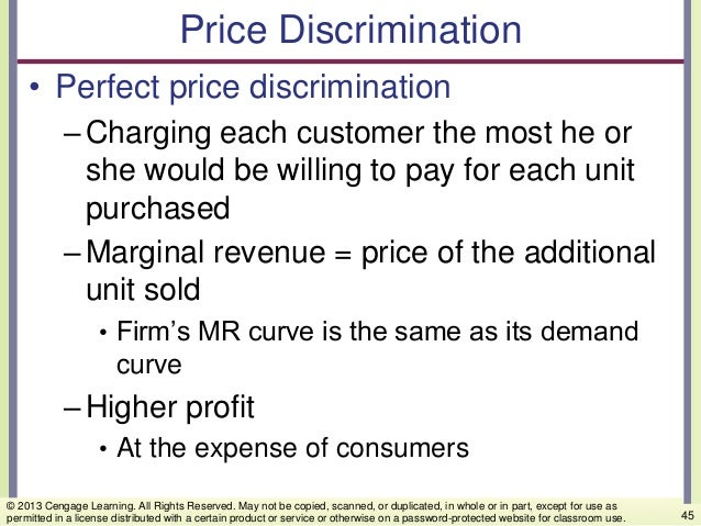 Price Discrimination • Perfect price discrimination –Charging each customer the most he or she would be willing to pay for...