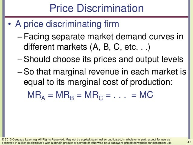 Price Discrimination • A price discriminating firm –Facing separate market demand curves in different markets (A, B, C, et...