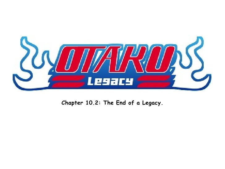 Chapter 10.2: The End of a Legacy.