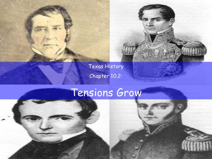 Texas History Chapter 10.2: Tensions Grow