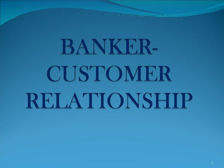 relationship between banker and customer ppt