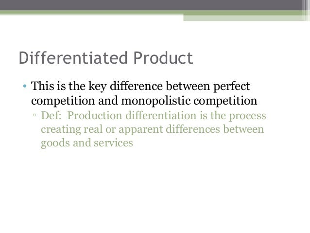comparison between perfect competition and monopoly Economic efficiency in perfect competition and monopoly productive efficiency productive efficiency refers to a situation in which output is being produced at the lowest possible cost, ie where the firm is producing on the bottom point of.