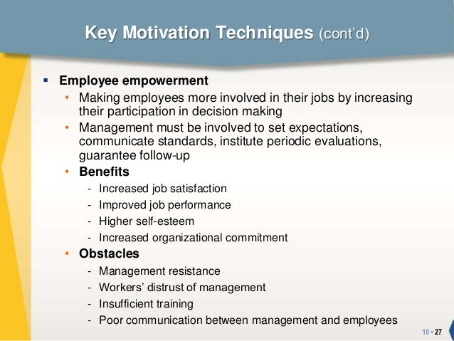 the employee motivation techniques Needs motivation theories according to needs theories of motivation, motivation is 'the willingness to exert high levels of effort toward organizational goals, conditioned by the effort's ability to satisfy some individual need.