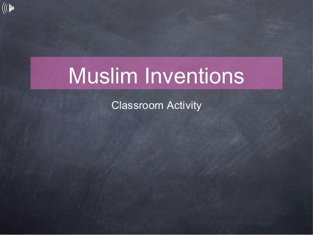 Muslim Inventions    Classroom Activity