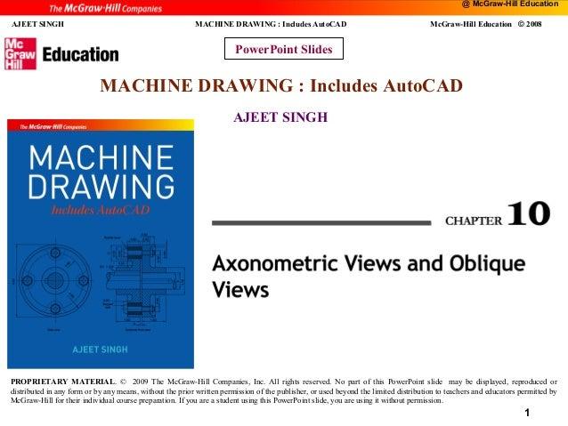 @ McGraw-Hill Education  1 AJEET SINGH  MACHINE DRAWING : Includes AutoCAD  McGraw-Hill Education © 2008  PowerPoint Slide...