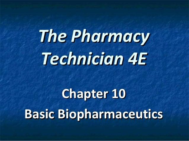 The Pharmacy  Technician 4E       Chapter 10Basic Biopharmaceutics