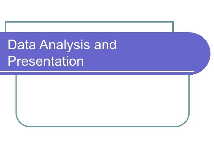 Data presentation and analysis