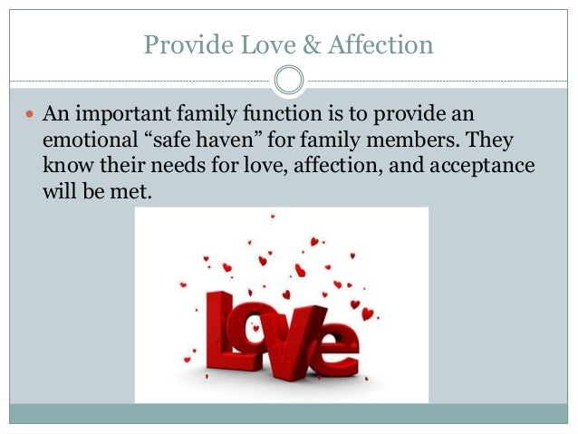 """Provide Love & Affection An important family function is to provide an emotional """"safe haven"""" for family members. They kn..."""