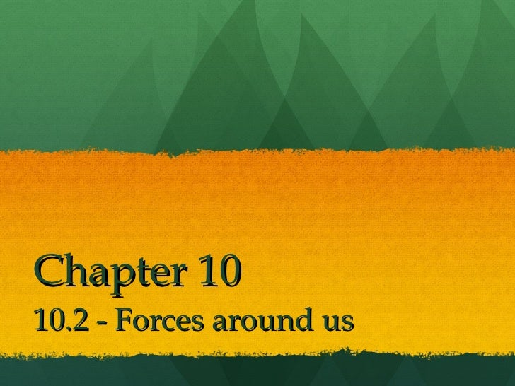 Chapter 1010.2 - Forces around us