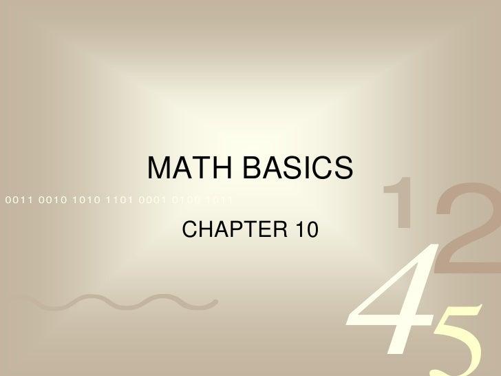 MATH BASICS<br />CHAPTER 10<br />