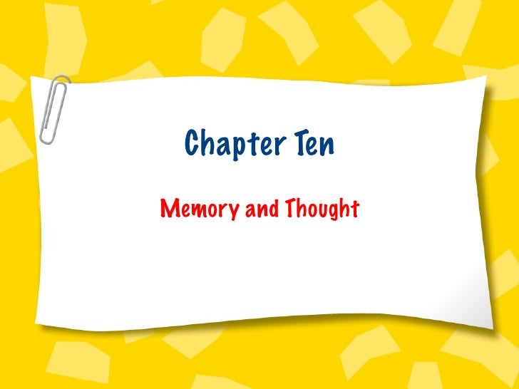 Chapter Ten Memory and Thought