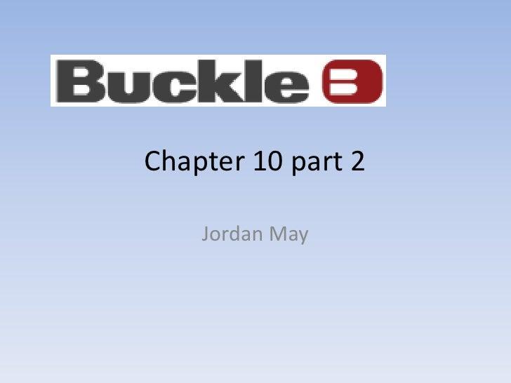 Chapter 10 part 2      Jordan May