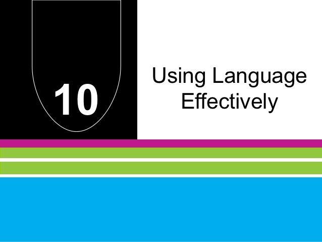 Using Language10      Effectively