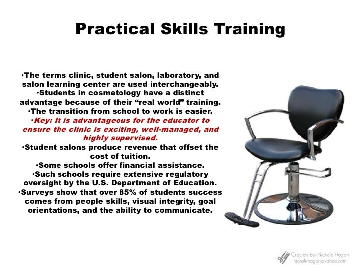 Practical Skills Training<br /><ul><li>The terms clinic, student salon, laboratory, and salon learning center are used int...