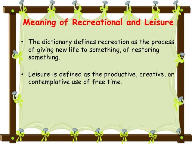defining leisure and recreation essay Full-text paper (pdf): a case study on defining leisure time motivation of recreation students.