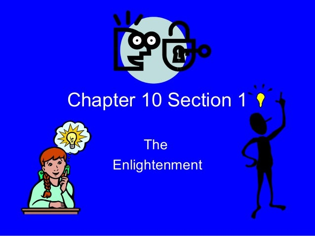 Chapter 10 Section 1TheEnlightenment