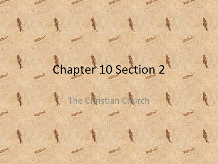 Chapter 10 Section 2 The Christian Church