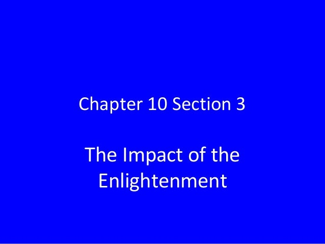 Chapter 10 Section 3The Impact of theEnlightenment