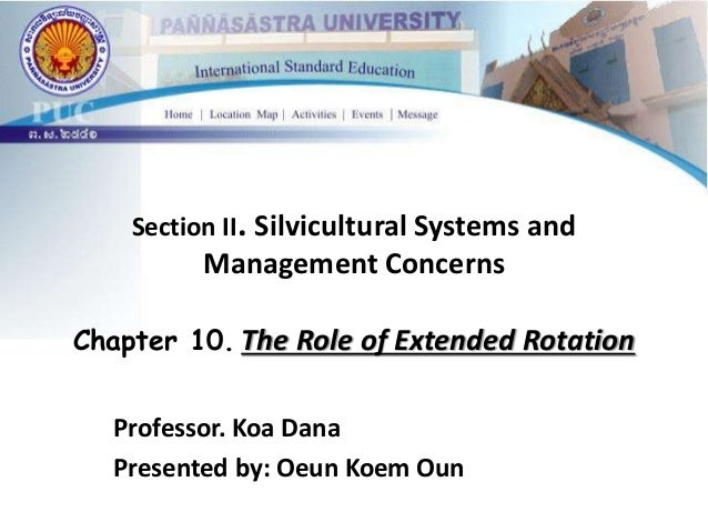 Section II. Silvicultural Systems and  Management Concerns  Chapter 10. The Role of Extended Rotation  Professor. Koa Dana...