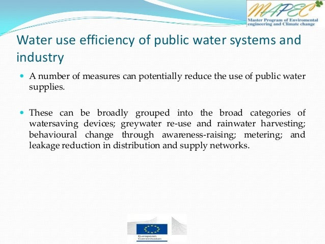 Water use efficiency of public water systems and industry  A number of measures can potentially reduce the use of public ...