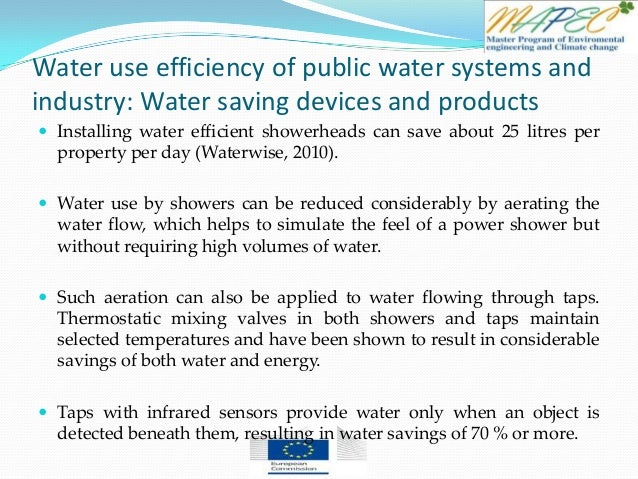 Water use efficiency of public water systems and industry: Water saving devices and products  Installing water efficient ...