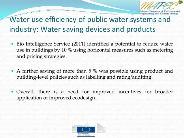 Water use efficiency of public water systems and industry: Water saving devices and products  Bio Intelligence Service (2...