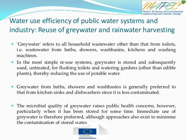 Water use efficiency of public water systems and industry: Reuse of greywater and rainwater harvesting  'Greywater' refer...