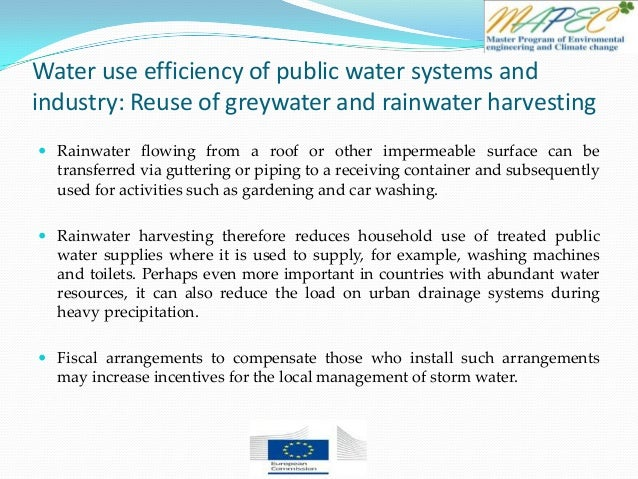 Water use efficiency of public water systems and industry: Reuse of greywater and rainwater harvesting  Rainwater flowing...