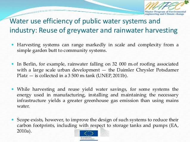 Water use efficiency of public water systems and industry: Reuse of greywater and rainwater harvesting  Harvesting system...