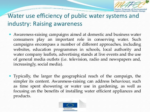 Water use efficiency of public water systems and industry: Raising awareness  Awareness-raising campaigns aimed at domest...