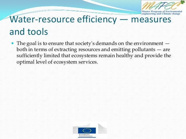 Water-resource efficiency — measures and tools  The goal is to ensure that society's demands on the environment — both in...