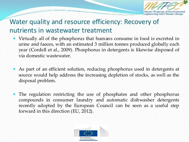 Water quality and resource efficiency: Recovery of nutrients in wastewater treatment  Virtually all of the phosphorus tha...
